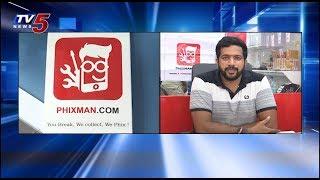 Phixman.com : Largest Gadget Repair Store Lauch   Smart Phone Repair Shop   TV5 News