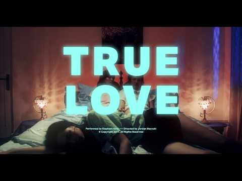 Elephant Kind - True Love (Official Music Video)