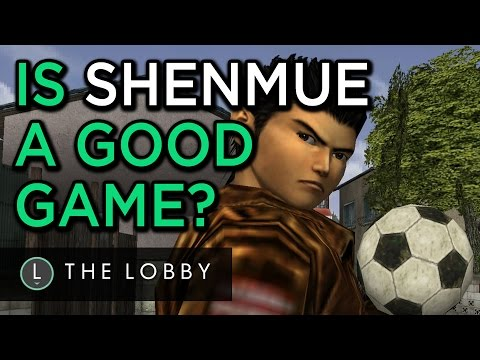 Is Shenmue a Good Game? - The Lobby