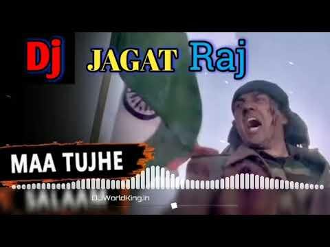 MAA TUJHE SALAAM ll Full D.J. Song ll D.J. Jagat Raj.