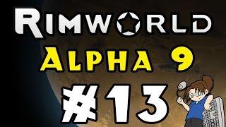 RimWorld - Alpha 9 - Episode 13