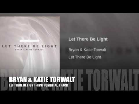 Bryan & Katie Torwalt - Let There Be Light - Instrumental Track
