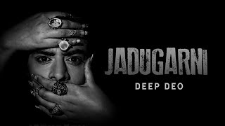 Jadugarni | Deep Deo | Rajah Maan | New Song 2020
