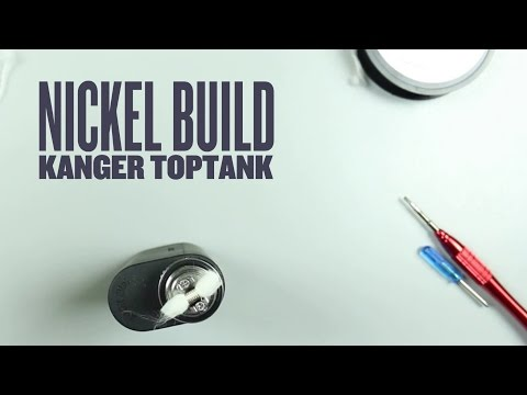 Kanger Toptank & Subtank Ni200 Nickel Build & Wicking