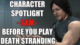 Character Spotlight - Sam - Before You Play Death Stranding