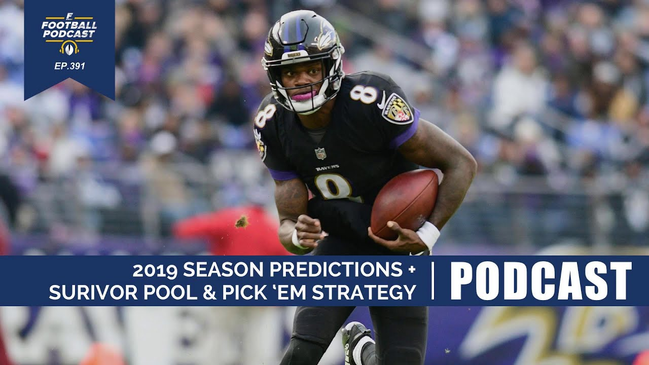 2019 Season Predictions + Survivor Pool & Pick 'Em Strategy (Ep  391)