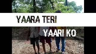 YAARA TERI YAARI KO OFFICIAL VIDEO SONG