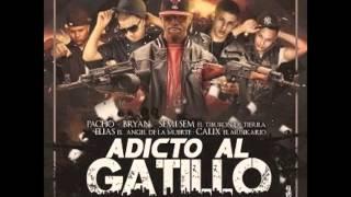 Pacho Ft. Semi Sem, Bryan, Elias & Calix - Adicto Al Gatillo