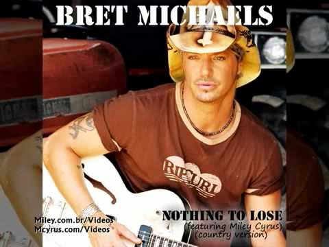 Bret Michaels - Nothing To Lose (Feat. Miley Cyrus) (Country Version)