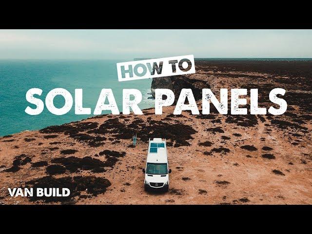VAN BUILD: HOW TO INSTALL SOLAR PANELS | Ep 12 Sprinter Van Conversion