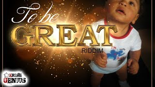 To Be Great Riddim (Mix) Prohgres, Bryka & More - October 2017