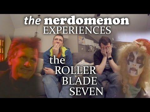 The Nerdomenon Experiences: The Roller Blade Seven