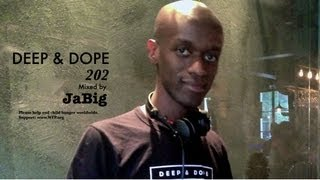 Soulful House Deep Lounge Music DJ Mix by JaBig DEEP DOPE 202 Playlist