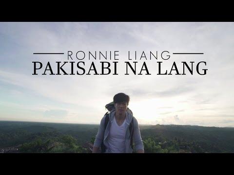 Ronnie Liang — Pakisabi Na Lang [Official Music Video]