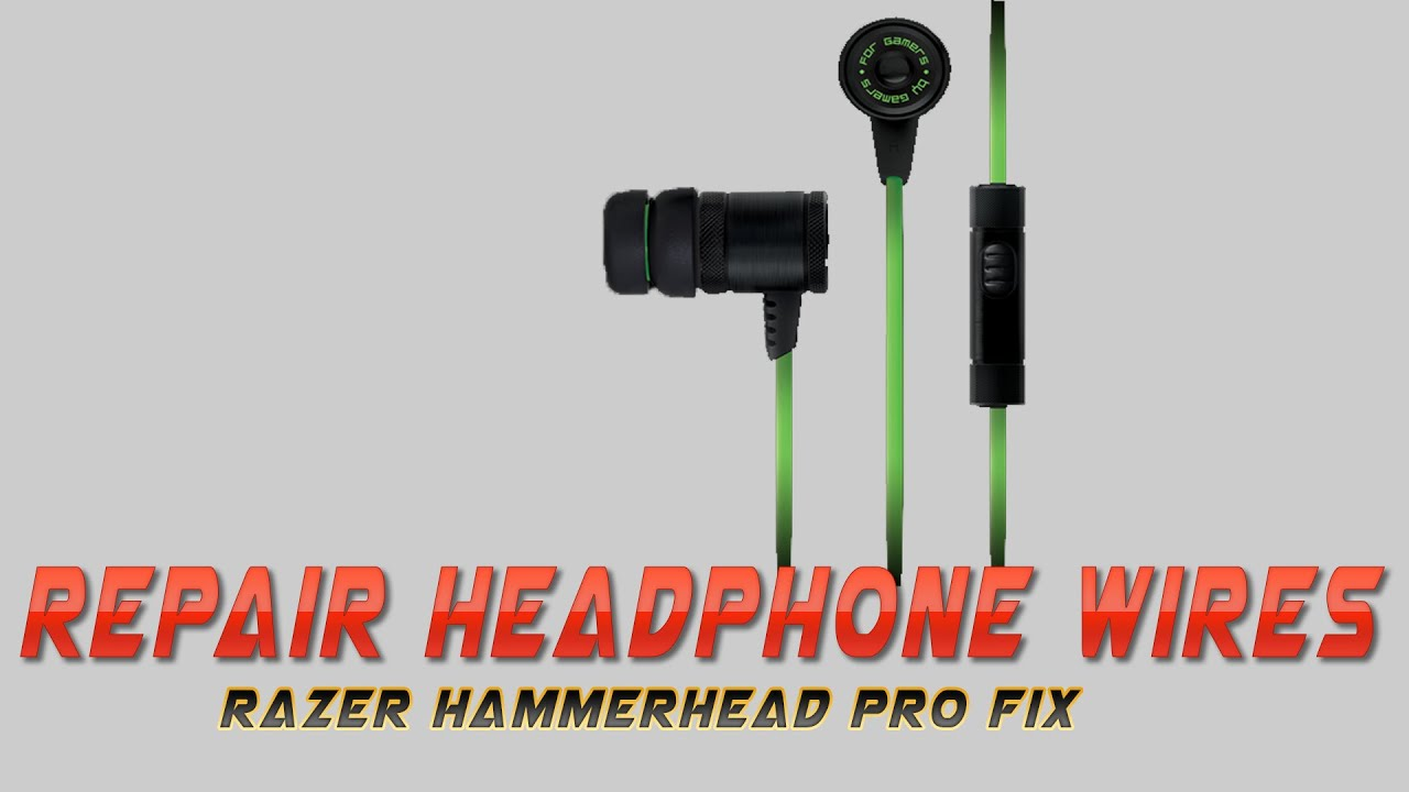 Repair Headphone Wires : Razer Hammerhead Pro - YouTube