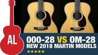 2018 Martin 000-28 vs OM-28 - NEW! - Introduction & Comparison