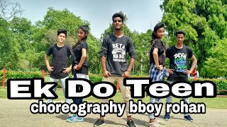 Ek Do Teen ( Baaghi 2 movie song ) dance choreography bboy rohan