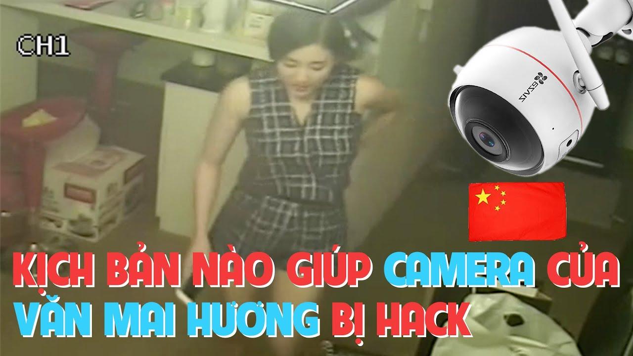 Đừng để lộ Clip nóng giống Văn Mai Hương vì camera Trung Quốc giá rẻ