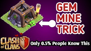 Only 0.5% People Know About This Trick||Clash of Clans GEM MINE TRICK