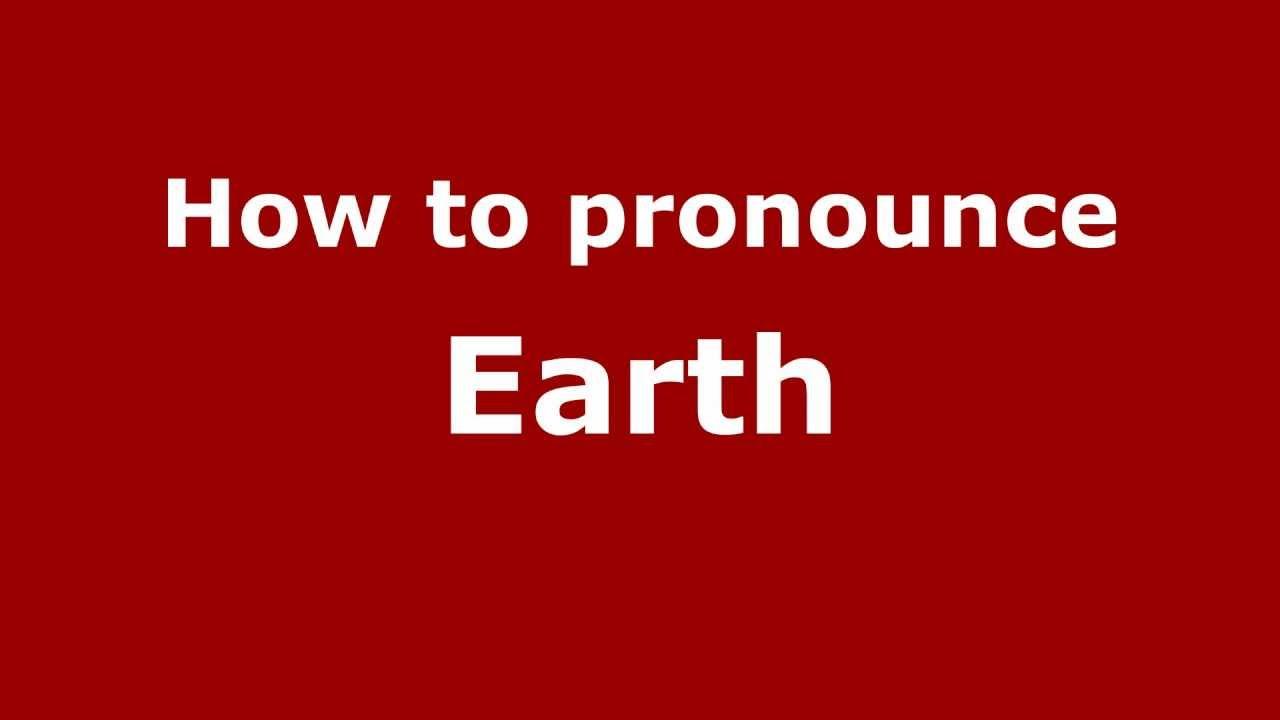 How to Pronounce Earth - PronounceNames.com