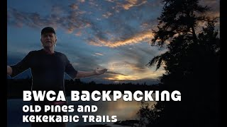 BWCA Backpacking...Old Pines \u0026 Kekekabic Trails