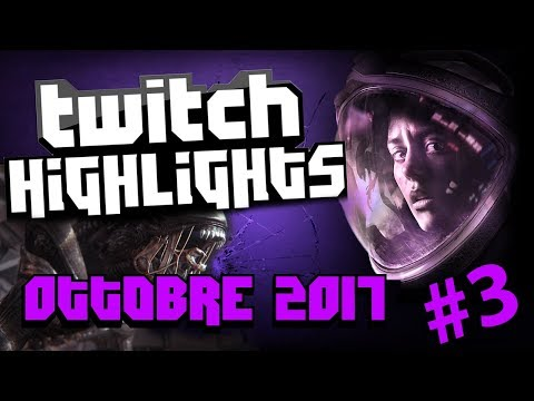 "► Twitch Highlights #3 : Speciale ""Alien Isolation"" Oct. 2017 [2/3]"