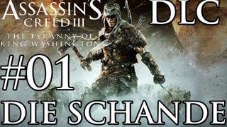 Let s Play Assassins Creed 3 DLC Die Tyrannei von König George Washington Die Schande #01 (Blind)