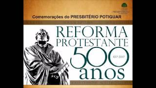 PPTG - Comemoração dos 500 anos da Reforma Protestante - A Reforma e a Política no Ocidente