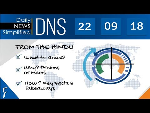 Daily News Simplified 22-09-18 (The Hindu Newspaper - Current Affairs - Analysis for UPSC/IAS Exam)