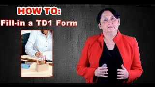 HOW TO: Fill-in a Canadian TD1 Form (2018)