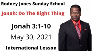 Do The Right Thing, Jonah 3:1-10, May 30, 2021, Sunday school lesson (Int.)