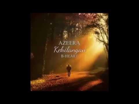 Kehilangan  BHeart Feat Azeera  Lirik