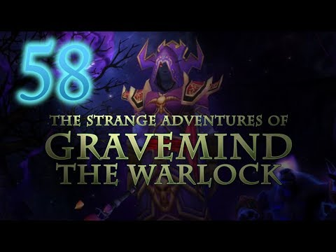 The Strange Adventures of Gravemind the Warlock - Level 58