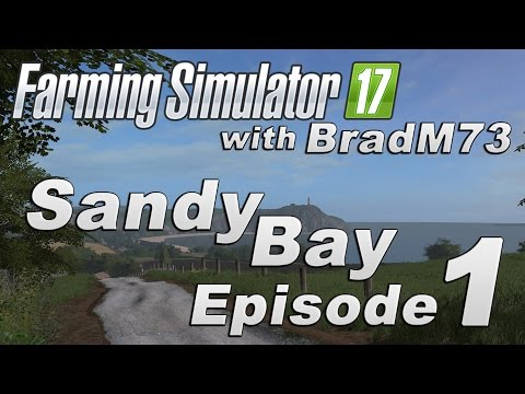 Farming Simulator 17 - Sandy Bay Map Mod - Episode 1