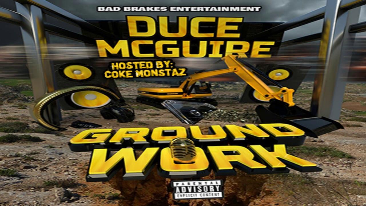 Duce Mcguire - Ground Work (Full Mixtape)