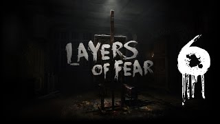 Layers of Fear #6