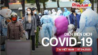 Bản tin tổng hợp Covid-19 cuối ngày (7/4/2020)