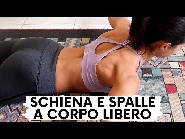 SCHIENA E SPALLE A CORPO LIBERO A CASA | #iorestoacasa | Silvia Fascians