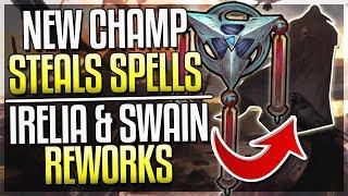 NEW MAGE CHAMPION STEALS SPELLS! IRELIA REWORK INCOMING + NEW SWAIN REWORK INFO! - League of Legends