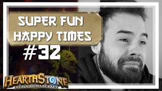 [Hearthstone] SUPER FUN HAPPY TIMES #32
