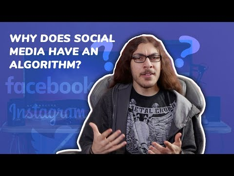 Why does social media have an algorithm??