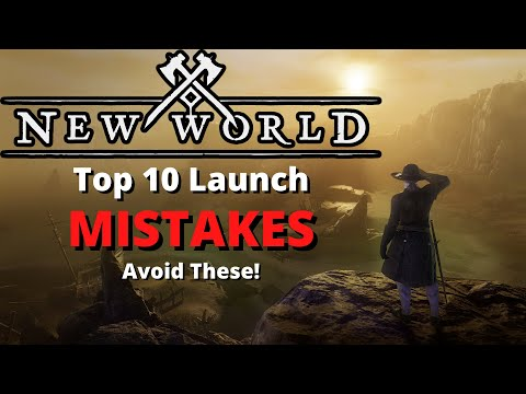 Top 10 New World Launch Mistakes - Avoid these Traps