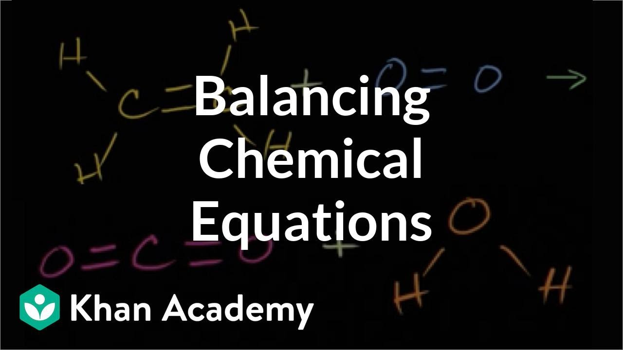 Visually understanding balancing chemical equations (video) | Khan