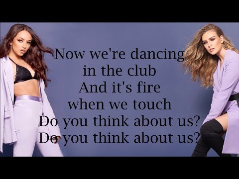 Little Mix ~ Think About Us ~ Lyrics