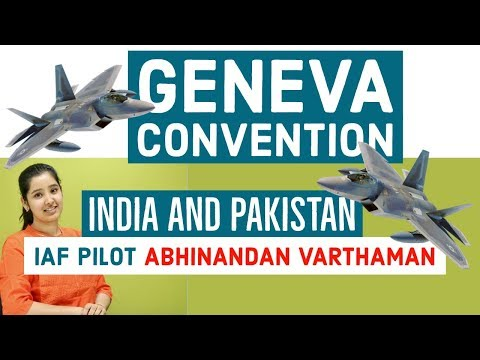 Geneva Convention and India | 2019 | IAF Pilot Abhinandan Varthaman