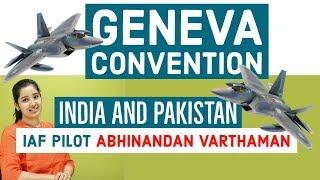 Geneva Convention and India | 2019 |  IAF Pilot Abhinandan Varthaman