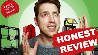 Honest Review - 2 Years With 3d Printers