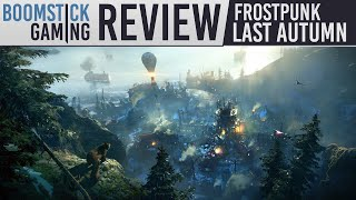 Frostpunk: The Last Autumn – FULL REVIEW | Temperate Climate, Still Brutal! (Video Game Video Review)