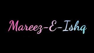 Mareez E Ishq Whatsapp Status Lyrics ||Arijit Singh || Zid || V IT Tech