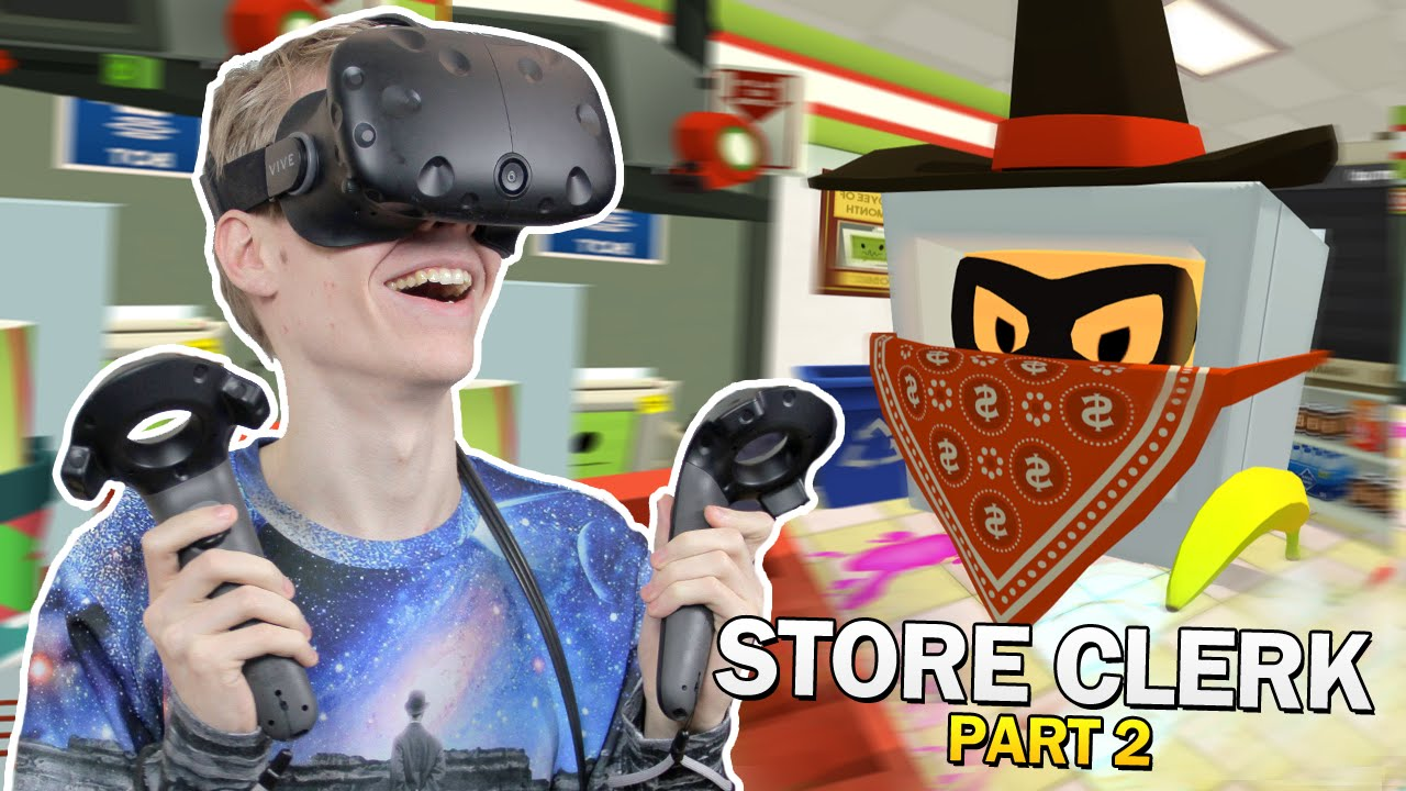 GETTING ROBBED BY A BANDIT!   Job Simulator: Convenience Store Clerk (HTC Vive Gameplay) Part #2